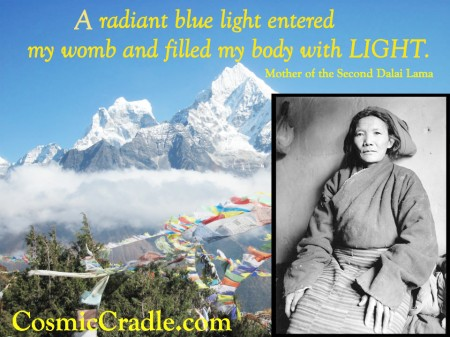 The mother of the 2nd Dalai Lama saw a blue seed of light enter her belly before she conceived him.