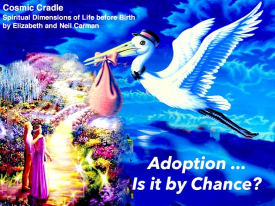 "Can adoptive parents be ""chosen"" by their children before they are born?"